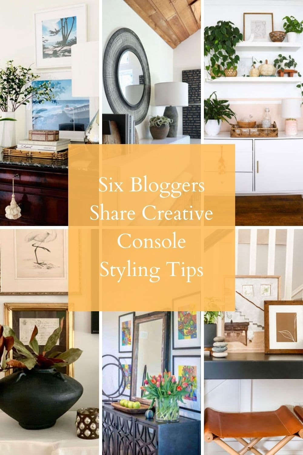 Six bloggers share ideas on how to style a console table.
